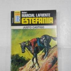 Libros de segunda mano: MARCIAL LAFUENTE ESTEFANIA Nº 1021. JUSTO CASTIGO. SERIE TEXAS. TDK309. Lote 115906403