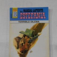 Libros de segunda mano: MARCIAL LAFUENTE ESTEFANIA Nº 1009. TERRIBLE DILEMA. SERIE BUFALO. TDK309. Lote 115906643