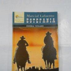 Libros de segunda mano: MARCIAL LAFUENTE ESTEFANIA Nº 225. FEDERAL VENGADO. SERIE COLECCION FRONTERA DEL OESTE. TDK309. Lote 115907135