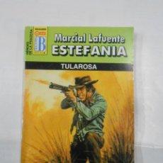 Libros de segunda mano: MARCIAL LAFUENTE ESTEFANIA Nº 1045. TULAROSA. SERIE HEROES DE LA PRADERA. TDK309. Lote 115909367