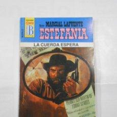 Libros de segunda mano: MARCIAL LAFUENTE ESTEFANIA Nº 1054. LA CUERDA ESPERA. SERIE COLECCION BUFALO. TDK309. Lote 115910211