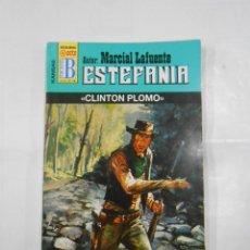 Libros de segunda mano: MARCIAL LAFUENTE ESTEFANIA Nº 1040. CLINTON PLOMO. SERIE COLECCION KANSAS. TDK309. Lote 115913995