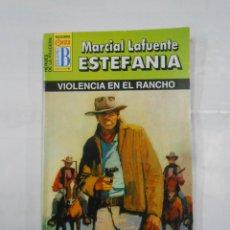 Libros de segunda mano: MARCIAL LAFUENTE ESTEFANIA Nº 1093. VIOLENCIA EN EL RANCHO. SERIE HEROES DE LA PRADERA. TDK309. Lote 115914903