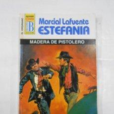 Libros de segunda mano: MARCIAL LAFUENTE ESTEFANIA Nº 1042.MADERA DE PISTOLERO. SERIE COLECCION EL VIRGINIANO. TDK309. Lote 115915623