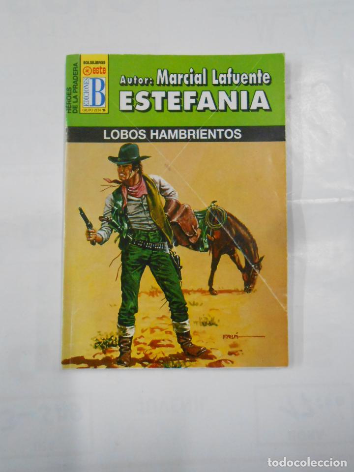 MARCIAL LAFUENTE ESTEFANIA Nº 1069. LOBOS HAMBRIENTOS. SERIE HEROES DE LA PRADERA. TDK309 (Libros de Segunda Mano (posteriores a 1936) - Literatura - Otros)