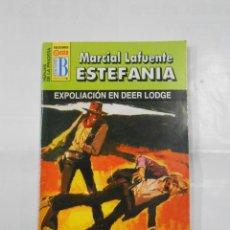 Libros de segunda mano: MARCIAL LAFUENTE ESTEFANIA Nº 1099. EXPOLIACION EN DEER LODGE. SERIE HEROES DE LA PRADERA. TDK309. Lote 115917587