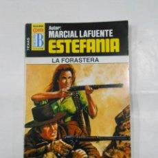 Libros de segunda mano: MARCIAL LAFUENTE ESTEFANIA Nº 1051. LA FORASTERA. SERIE COLECCION TEXAS. TDK309. Lote 115918143