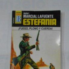 Libros de segunda mano: MARCIAL LAFUENTE ESTEFANIA Nº 1015. ¡FUEGO, PLOMO Y CUERDA!. SERIE COLECCION TEXAS. TDK309. Lote 115918335