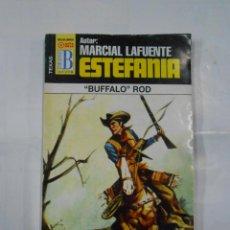 Libros de segunda mano: MARCIAL LAFUENTE ESTEFANIA Nº 415. BUFFALO ROD. SERIE COLECCION TEXAS. TDK309. Lote 115918575