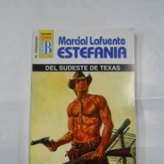 Libros de segunda mano: MARCIAL LAFUENTE ESTEFANIA Nº 1102. DEL SUDESTE DE TEXAS. SERIE COLECCION EL VIRGINIANO. TDK309. Lote 115918855