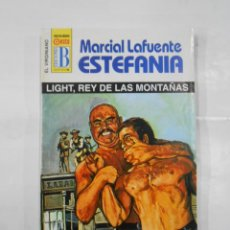 Libros de segunda mano: MARCIAL LAFUENTE ESTEFANIA Nº 1117. LIGHT, REY DE LAS MONTAÑAS SERIE COLECCION EL VIRGINIANO. TDK309. Lote 115919243