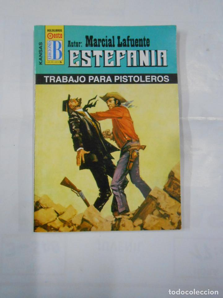 MARCIAL LAFUENTE ESTEFANIA Nº 1057. TRABAJO PARA PISTOLEROS. COLECCION SERIE KANSAS. TDK309 (Libros de Segunda Mano (posteriores a 1936) - Literatura - Otros)