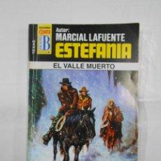 Libros de segunda mano: MARCIAL LAFUENTE ESTEFANIA Nº 1046. EL VALLE MUERTO. COLECCION SERIE TEXAS. TDK309. Lote 115920035