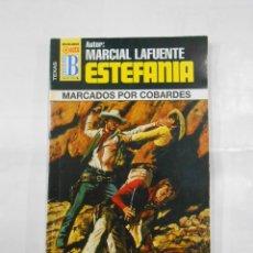 Libros de segunda mano: MARCIAL LAFUENTE ESTEFANIA Nº 1039. MARCADOS POR COBARDES. COLECCION SERIE TEXAS. TDK309. Lote 115920183