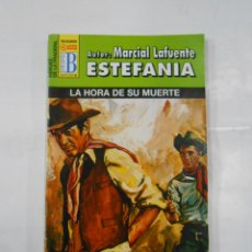 Libros de segunda mano: MARCIAL LAFUENTE ESTEFANIA Nº 1065. LA HORA DE SU MUERTE. SERIE HEROES DE LA PRADERA. TDK309. Lote 115920399