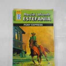 Libros de segunda mano: MARCIAL LAFUENTE ESTEFANIA Nº 1038. PONY EXPRESS. SERIE HEROES DE LA PRADERA. TDK309. Lote 115920479
