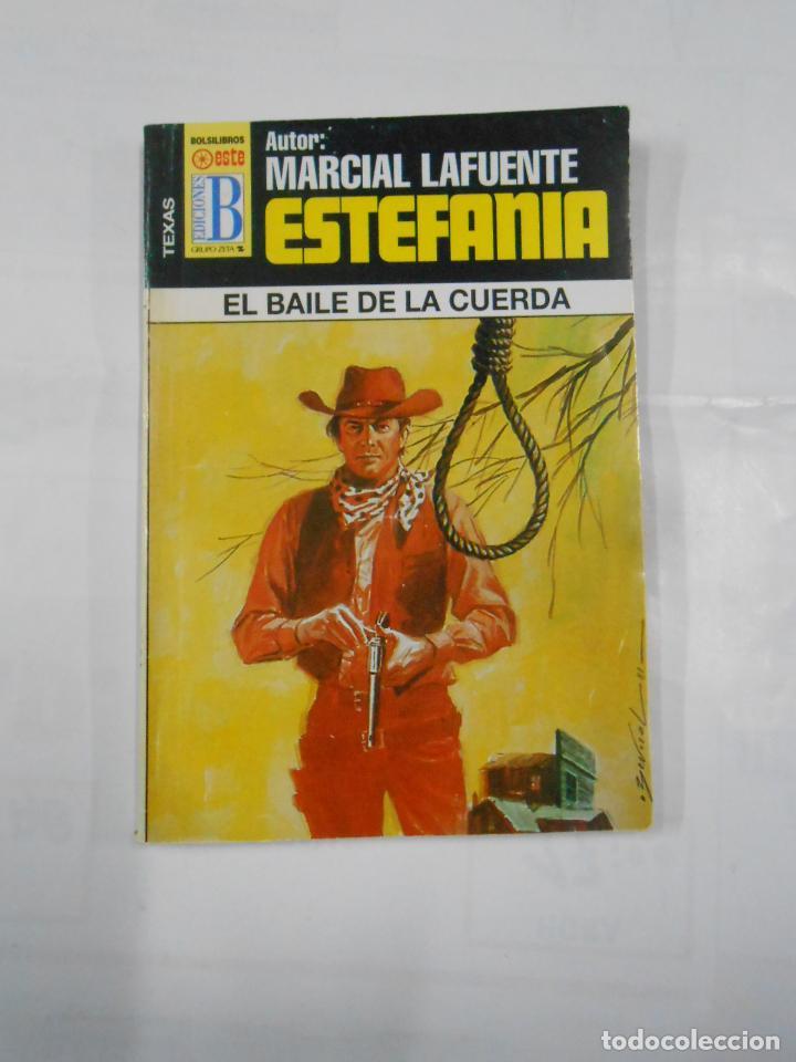 MARCIAL LAFUENTE ESTEFANIA Nº 1038. EL BAILE DE LA CUERDA. SERIE COLECCION TEXAS. TDK309 (Libros de Segunda Mano (posteriores a 1936) - Literatura - Otros)