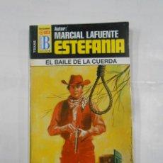 Libros de segunda mano: MARCIAL LAFUENTE ESTEFANIA Nº 1038. EL BAILE DE LA CUERDA. SERIE COLECCION TEXAS. TDK309. Lote 115932495