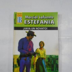 Libros de segunda mano: MARCIAL LAFUENTE ESTEFANIA Nº 1078. ¡VAYA UN NOVATO!. SERIE HEROES DE LA PRADERA. TDK309. Lote 115932543