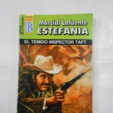 Libros de segunda mano: MARCIAL LAFUENTE ESTEFANIA Nº 1015. EL TEMIDO INSPECTOR TAFT. SERIE HEROES DE LA PRADERA. TDK309. Lote 115932747