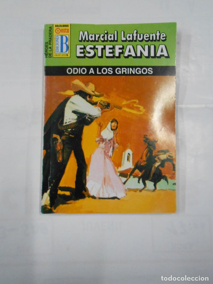MARCIAL LAFUENTE ESTEFANIA Nº 1031. ODIO A LOS GRINGOS. SERIE HEROES DE LA PRADERA. TDK309 (Libros de Segunda Mano (posteriores a 1936) - Literatura - Otros)