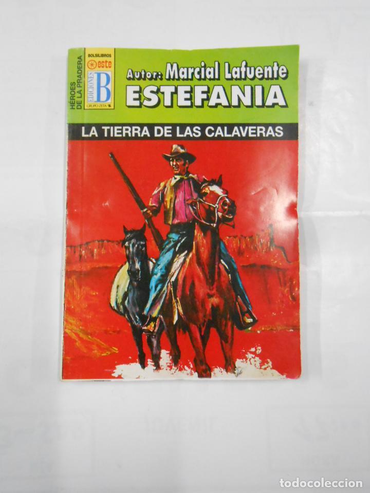 MARCIAL LAFUENTE ESTEFANIA Nº 1066. LA TIERRA DE LAS CALAVERAS. SERIE HEROES DE LA PRADERA. TDK309 (Libros de Segunda Mano (posteriores a 1936) - Literatura - Otros)