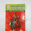 Libros de segunda mano: MARCIAL LAFUENTE ESTEFANIA Nº 1066. LA TIERRA DE LAS CALAVERAS. SERIE HEROES DE LA PRADERA. TDK309. Lote 115933043