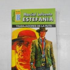 Libros de segunda mano: MARCIAL LAFUENTE ESTEFANIA Nº 1085. TRABAJADORES DE LA RUTA. SERIE HEROES DE LA PRADERA. TDK309. Lote 115933123