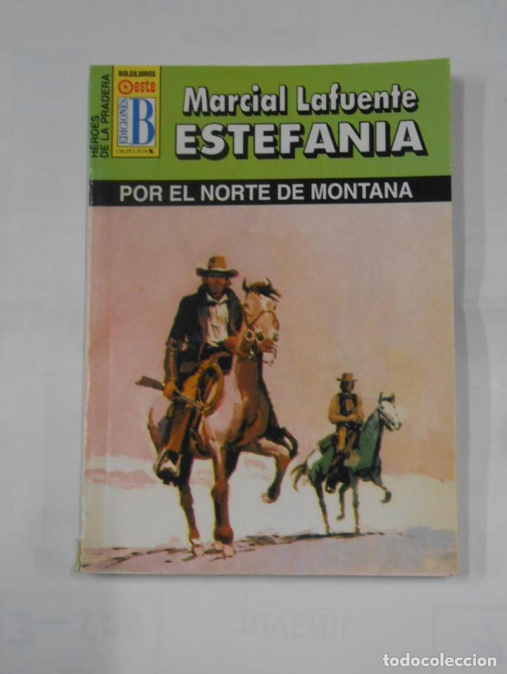 MARCIAL LAFUENTE ESTEFANIA Nº 1039. POR EL NORTE DE LA MONTAÑA. SERIE HEROES DE LA PRADERA. TDK309 (Libros de Segunda Mano (posteriores a 1936) - Literatura - Otros)