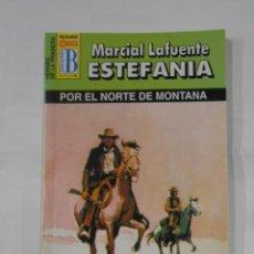 Libros de segunda mano: MARCIAL LAFUENTE ESTEFANIA Nº 1039. POR EL NORTE DE LA MONTAÑA. SERIE HEROES DE LA PRADERA. TDK309. Lote 115933303