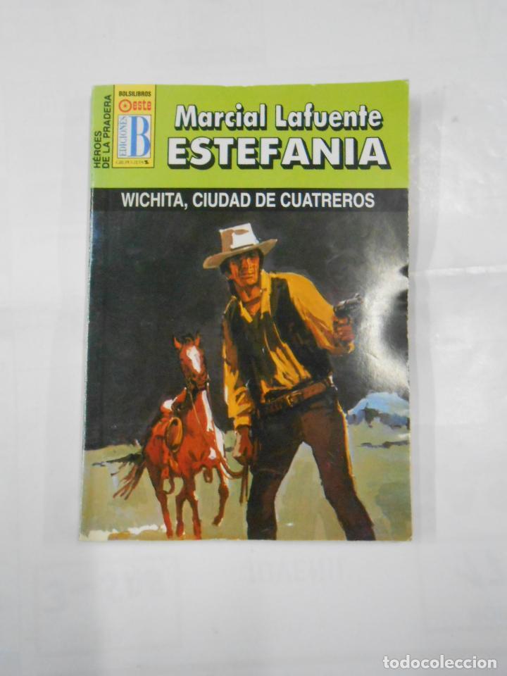 MARCIAL LAFUENTE ESTEFANIA Nº 1109. WICHITA, CIUDAD DE CUATREROS. SERIE HEROES DE LA PRADERA. TDK309 (Libros de Segunda Mano (posteriores a 1936) - Literatura - Otros)