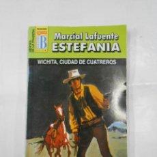 Libros de segunda mano: MARCIAL LAFUENTE ESTEFANIA Nº 1109. WICHITA, CIUDAD DE CUATREROS. SERIE HEROES DE LA PRADERA. TDK309. Lote 115933667