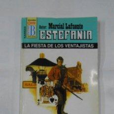 Libros de segunda mano: MARCIAL LAFUENTE ESTEFANIA Nº 1006. LA FIESTA DE LOS VENTAJISTAS. SERIE COLECCION KANSAS. TDK309. Lote 115934399