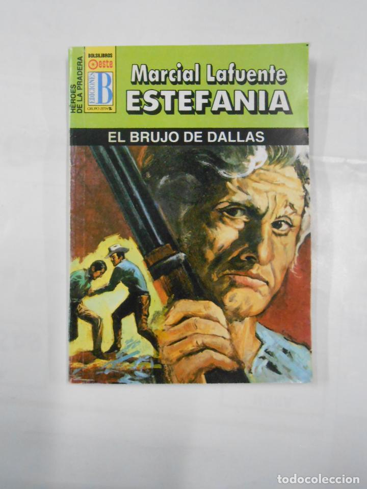 MARCIAL LAFUENTE ESTEFANIA Nº 1019. EL BRUJO DE DALLAS. COLECCION SERIE HEROES DE LA PRADERA. TDK309 (Libros de Segunda Mano (posteriores a 1936) - Literatura - Otros)
