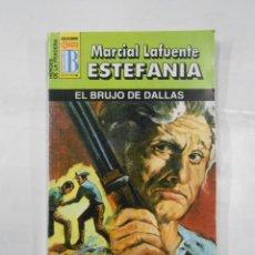Libros de segunda mano: MARCIAL LAFUENTE ESTEFANIA Nº 1019. EL BRUJO DE DALLAS. COLECCION SERIE HEROES DE LA PRADERA. TDK309. Lote 115935775