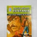 Libros de segunda mano: MARCIAL LAFUENTE ESTEFANIA Nº 1117. POR UNAS ARMAS DE PLATA. SERIE HEROES DE LA PRADERA. TDK309. Lote 115935847