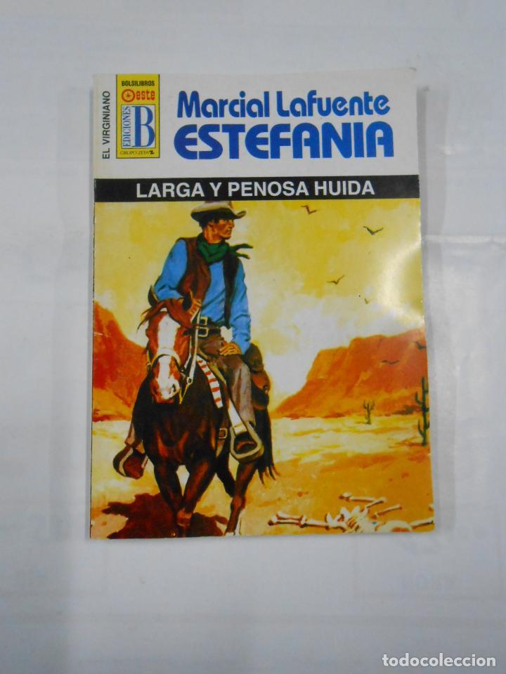 MARCIAL LAFUENTE ESTEFANIA Nº 1116. LARGA Y PENOSA HUIDA. COLECCION SERIE EL VIRGINIANO. TDK309 (Libros de Segunda Mano (posteriores a 1936) - Literatura - Otros)