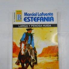 Libros de segunda mano: MARCIAL LAFUENTE ESTEFANIA Nº 1116. LARGA Y PENOSA HUIDA. COLECCION SERIE EL VIRGINIANO. TDK309. Lote 115936963