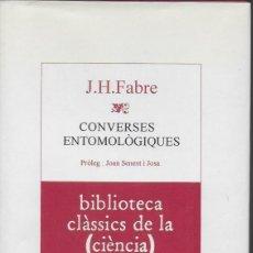 Libros de segunda mano: CONVERSES ENTOMOLÒGIQUES / J.H. FABRE. BCN : ECC, 1990. 21X14 CM. 292 P.. Lote 115943823