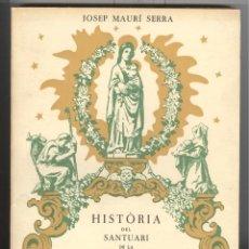 Libros de segunda mano: J. MAURÍ. HISTORIA DEL SANTUARI DELA MARE DE DÉU DE PUIGGRACIÓS. 1982. Lote 116063967