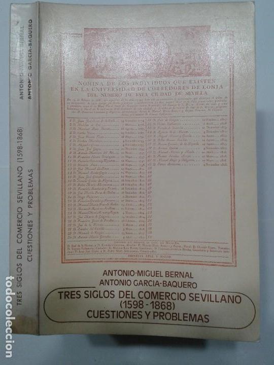 TRES SIGLOS DEL COMERCIO SEVILLANO (1598-1868) 1976 A. BERNAL / A. GARCÍA ED. CÁMARA COMERCIO (Libros de Segunda Mano - Historia - Otros)