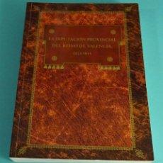 Libros de segunda mano: LA DIPUTACIÓN PROVINCIAL DEL REINO DE VALENCIA 1813 - 1814. FRANCISCO JOSÉ SANCHIS MORENO. Lote 116127539
