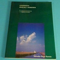 Libros de segunda mano: CATARROJA: MARJAL I ALBUFERA. SALVADOR RAGA RAMÓN. Lote 116129111