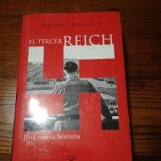 Libros de segunda mano: EL TERCER REICH .UNA NUEVA HISTORIA.MICHAEL BURLEIGH.TAURUS.3ª EDICCION.. Lote 116129187