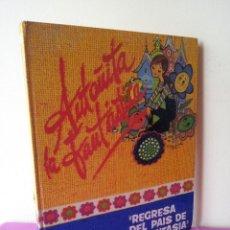 Libros de segunda mano: BORITA CASAS - ANTOÑITA LA FANTASTICA, REGRESA DEL PAIS DE LA FANTASIA - EDITORIAL ROLLAN 1973. Lote 116140239
