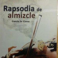 Libros de segunda mano: RAPSODIA DE ALMIZCLE. GARCIA DE GARSS. Lote 116153511