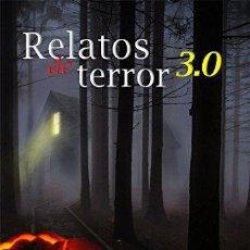 Libros de segunda mano: RELATOS DE TERROR 3.0 . ALBERTO BELLIDO GARCIA. Lote 116153807