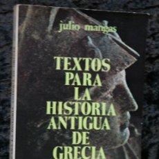 Libros de segunda mano: TEXTOS PARA LA HISTORIA ANTIGUA DE GRECIA - MANGAS - CATEDRA. Lote 116167843
