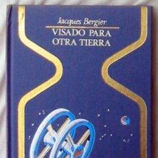 Libros de segunda mano: VISADO PARA OTRA TIERRA - JACQUES BERGIER - PLAZA & JANES 1976 - VER INDICE. Lote 116171583