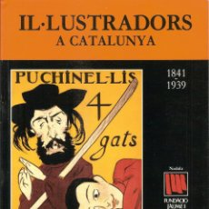 Livres d'occasion: IL·LUSTRADORS A CATALUNYA 1841-1939 – FUNDACIÓ JAUME I – NADALA 1995. Lote 116174599
